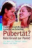 Pubertät? Kein Grund zur Panik!: Ein Buch für Töchter, Söhne, Mütter und Väter (Mosaik bei Goldmann)