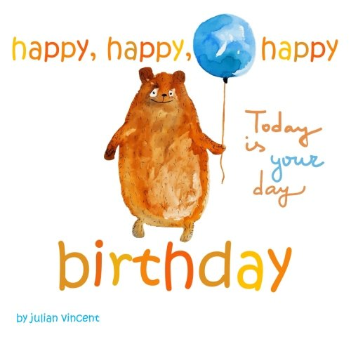 Happy, Happy, Happy Birthday: Today is Your Day: with Dedication and Celebration Page
