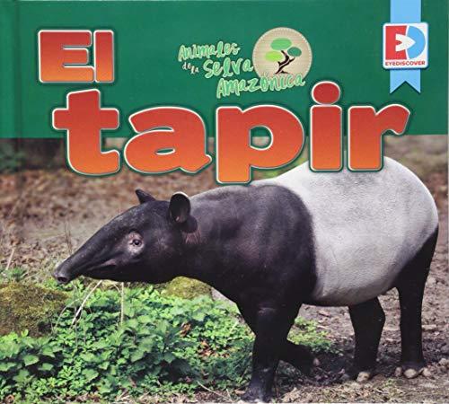 Animales de la Selva Amazonica El Tapir (Animales de la Selva Amazónica) por Katie Gillespie
