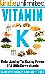 Vitamin K: Understanding The Healing...
