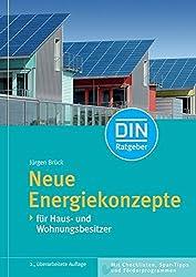 Neue Energiekonzepte - für Haus- und Wohnungsbesitzer (DIN-Ratgeber)