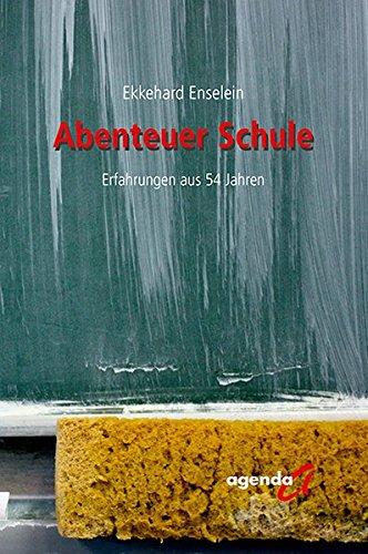 Abenteuer Schule: Erfahrungen aus 54 Jahren