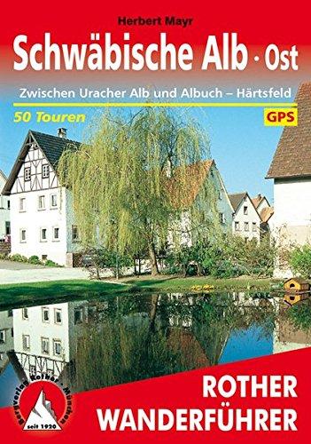 Schwäbische Alb, Ost (Rother Wanderführer)