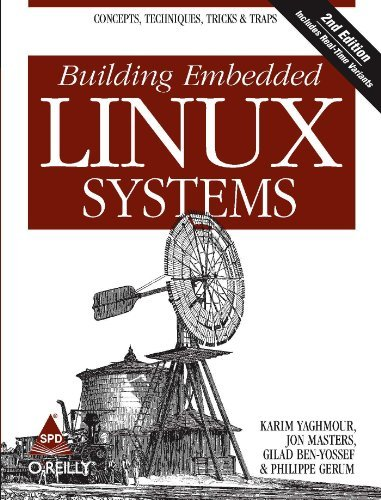 Building Embedded Linux Systems by Philippe Gerum (2009-12-01)