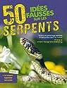 50 idées fausses sur les serpents par Serre-Collet
