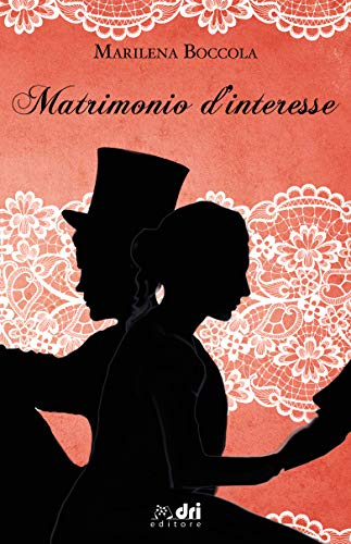 Matrimonio d'Interesse (DriEditore Historical Romance (vol.17))
