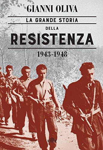 La grande storia della Resistenza (1943-1948) (Italian Edition ...