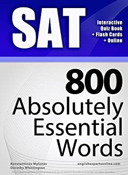 SAT Interactive Quiz Book + Online + Flash Cards/800 Absolutely Essential Words. A powerful method to learn the vocabulary you need. (English Edition) par [Mylonas, Konstantinos]