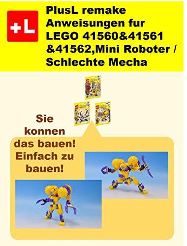 PlusL remake Anweisungen fur LEGO 41560&41561&41562 ,Mini Roboter / Schlechte Mecha: Sie konnen die Mini Roboter / Schlechte Mecha aus Ihren eigenen Steinen zu bauen!