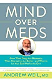 #1: Mind Over Meds: Know When Drugs Are Necessary, When Alternatives Are Better – and When to Let Your Body Heal on Its Own