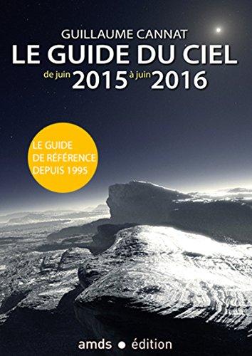 Le guide du ciel : De juin 2015 à juin 2016