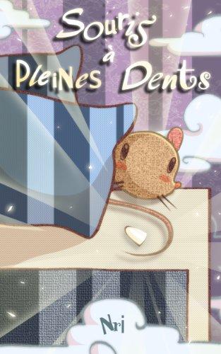 Couverture du livre Souris à pleines dents: La véritable histoire de la petite souris
