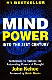 Mind Power into the 21st Century by John Kehoe(2008-06-01)