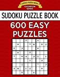 Sudoku Puzzle Book, 600 EASY Puzzles: Single Difficulty Level For No Wasted Puzzles: Volume 17 (Sudoku Puzzle Books Champion Series)