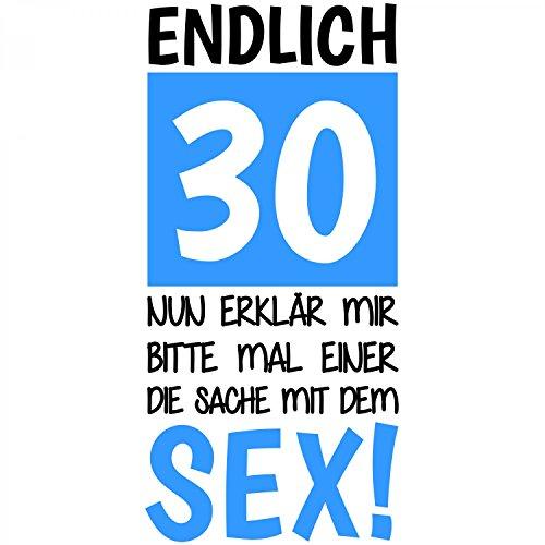 Endlich 30 - Nun erklär mir bitte mal einer die Sache mit dem Sex! - Herren T-Shirt von Fashionalarm   Geschenk zum 30. Geburtstag Jubiläum Weiß
