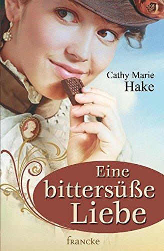 Buchseite und Rezensionen zu 'Eine bittersüße Liebe' von Cathy Marie Hake