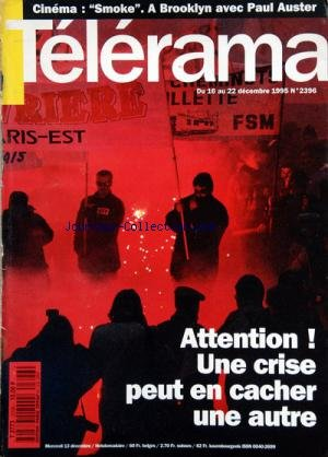 TELERAMA [No 2396] du 16/12/1995 - CINEMA / SMOKE A BROOKLYN AVEC PAUL AUSTER -ATTENTION UNE CRISE PEUT EN CACHER UNE AUTRE par Collectif