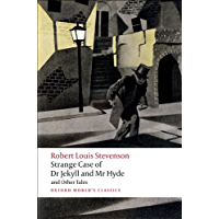 Strange Case of Dr Jekyll and Mr Hyde and Other Tales (Oxford World's Classics) (English Edition)