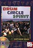 Drum Circle Spirit: Fascinating Human Potential through Rhythm (Performance in World Music Series)