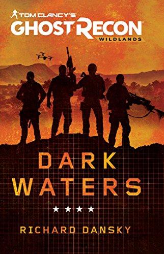 Tom Clancy's Ghost Recon Wildlands: Dark Waters par Richard Dansky