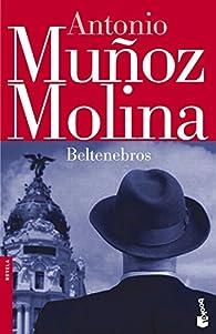 Beltenebros par Antonio Muñoz Molina