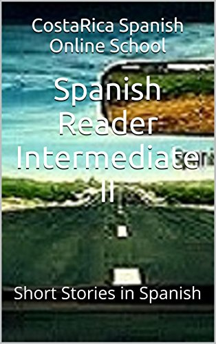 Spanish Reader Intermediate II: Short Stories in Spanish (Spanish Reader for Beginner, Intermediate & Advanced Students nº 4) por Iris Acevedo A.