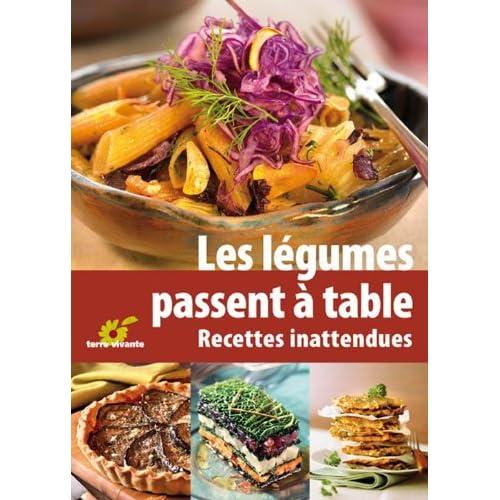 Les légumes passent à table : Recettes inattendues