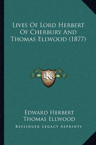 Lives of Lord Herbert of Cherbury and Thomas Ellwood (1877)