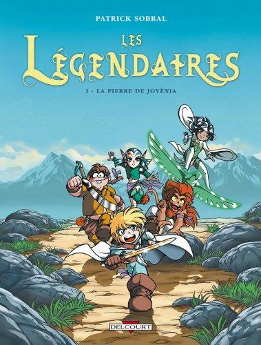 Les Légendaires T01 : La Pierre de Jovénia par Patrick Sobral