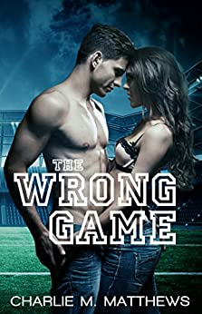 The Wrong Game (English Edition) par [Matthews, Charlie M.]