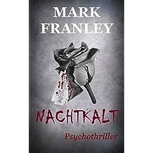 Nachtkalt: Psychothriller (Mike Köstner 4)