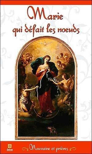 Marie qui défait les noeuds - Neuvaine et prières