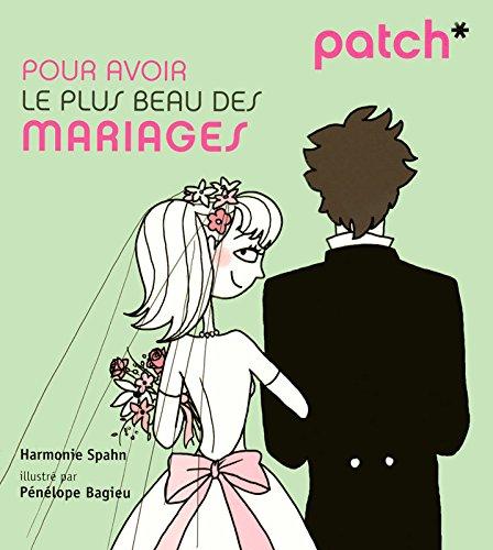 PATCH pour avoir le plus beau des mariages par Harmonie SPAHN