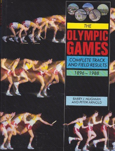 The Olympic Games: Complete Track and Field Results, 1896-1988 por Barry J. Hugman