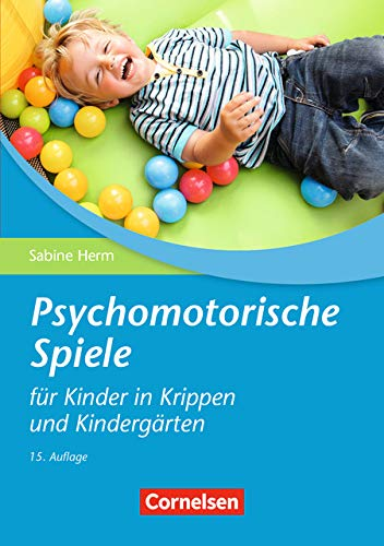 Psychomotorische Spiele für Kinder in Krippen und Kindergärten (15, überarbeitete Auflage): Buch -