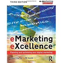 eMarketing eXcellence: Planning and Optimising your Digital Marketing (Emarketing Essentials) by Dave Chaffey (2008-05-15)
