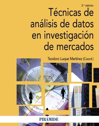 Técnicas de análisis de datos en investigación de mercados (Economía Y Empresa) por Teodoro Luque Martínez
