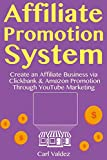 Affiliate Promotion System: Create an Affiliate Business via Clickbank & Amazon Promotion Through YouTube Marketing (English Edition)