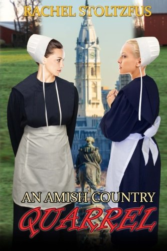 An Amish Country Quarrel (Lancaster County Amish Quarrel Series (Living Amish)) - Amish Country Lancaster Pa