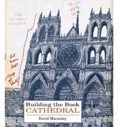 [(Building the Book Cathedral )] [Author: David Macaulay] [Jul-2000]