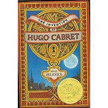 The Invention of Hugo Cabret (Caldecott Medal Book)