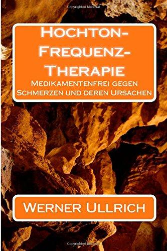 Hochton-Frequenz-Therapie: Medikamentenfrei gegen Schmerzen und deren Ursachen