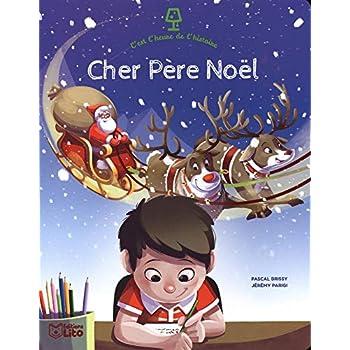 C'est l'heure de l'histoire: Cher Père Noël - Dès 4 ans