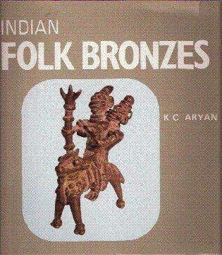 Indian Folk Bronzes por Kamal C. Aryan