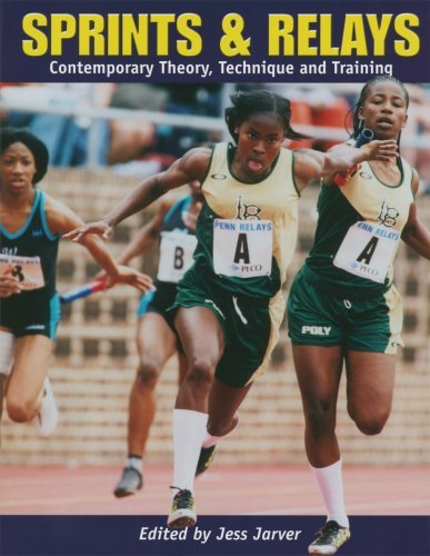 sprints-relays-contemporary-theory-technique-and-training-by-jess-jarver-2000-06-01