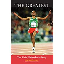 The Greatest: The Haile Gebrselassie Story (English Edition)