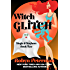 Witch Glitch: Magic and Mayhem Book Two