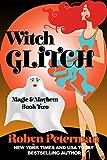 Witch Glitch: Magic and Mayhem Book Two (English Edition)