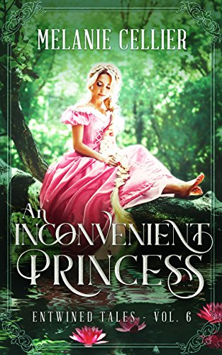 An Inconvenient Princess: A Retelling of Rapunzel (Entwined Tales Book 6) (English Edition)