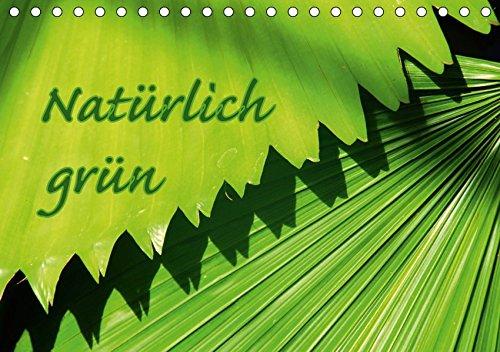Natürlich grün (Tischkalender 2019 DIN A5 quer): Bilder die unsere Natur in Grün wiederspiegeln (Monatskalender, 14 Seiten ) (CALVENDO Natur)